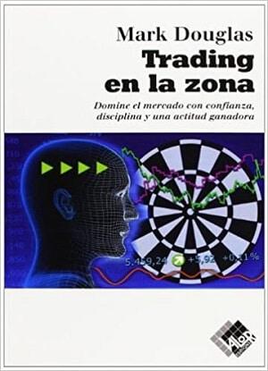 libro trading en la zona mark douglas